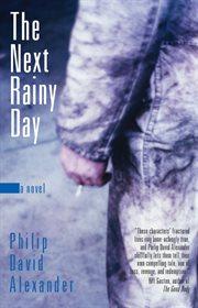 The next rainy day: a novel cover image