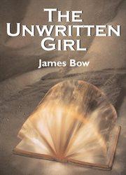 The Unwritten Girl