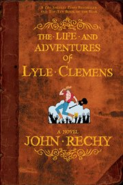 The life and adventures of Lyle Clemens: a novel cover image