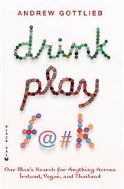 Drink, Play, F@#k