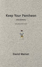 Keep your pantheon (and school) : two unrelated plays cover image