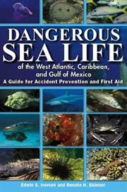 Dangerous Sea Life of the West Atlantic, Caribbean, and Gulf of Mexico