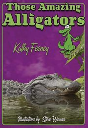 Those Amazing Alligators
