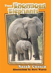Those Enormous Elephants