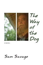 The way of the dog: a novel cover image