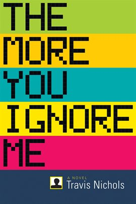 Cover image for The More You Ignore Me