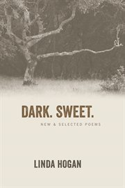 Dark. sweet.: new & selected poems cover image
