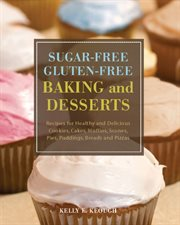 Sugar-free Gluten-free Baking and Desserts
