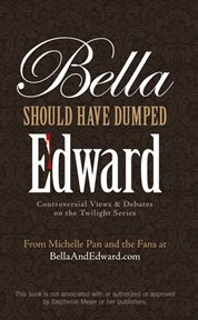 Bella Should Have Dumped Edward