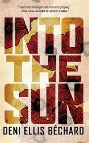 Into the sun: a novel cover image