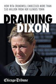 Draining Dixon
