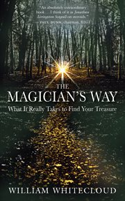 The magician's way: what it really takes to find your treasure cover image