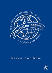 Globetrotter dogma: 100 canons for escaping the rat race & exploring the world cover image