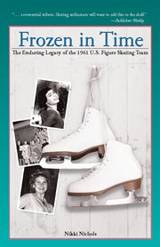 Frozen in time: the enduring legacy of the 1961 U.S. figure skating team cover image