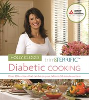 Holly Clegg's Trim & Terrific Diabetic Cooking