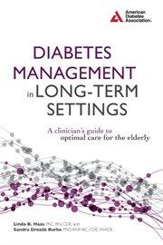 Diabetes Management in Long-term Settings