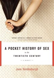 A Pocket History of Sex in the Twentieth Century