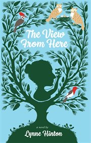 The View from here : a novel cover image