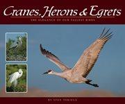 Cranes, Herons & Egrets