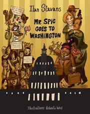 Mr. Spic Goes to Washington