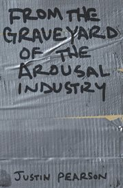 From the Graveyard of the Arousal Industry cover image