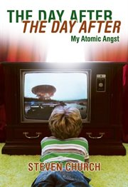 The Day After The Day After: My Atomic Angst cover image