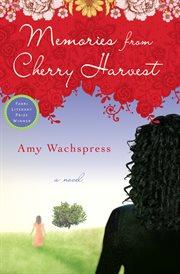 Memories From Cherry Harvest