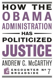 How The Obama Administration Has Politicized Justice cover image