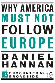 Why America must not follow Europe cover image
