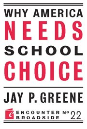 Why America Needs School Choice