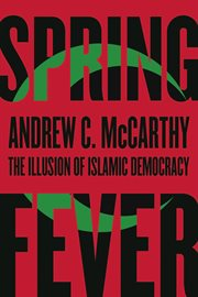 Spring fever: the illusion of Islamic democracy cover image