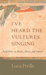 I've Heard the Vultures Singing