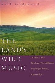 The Land's Wild Music