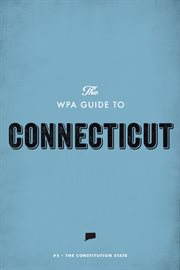 The WPA Guide to Connecticut