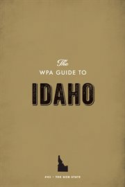 The WPA Guide to Idaho