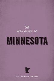 The WPA Guide to Minnesota