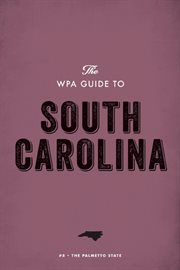 The WPA Guide to South Carolina