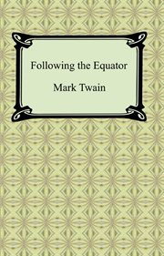 Following the Equator : Mark Twain cover image