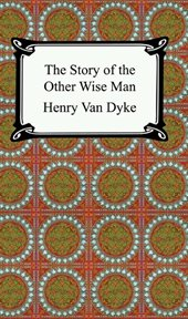 The fourth king : the story of the other wise man cover image