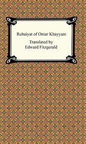 The Rubaiyat of Omar Khayyam cover image