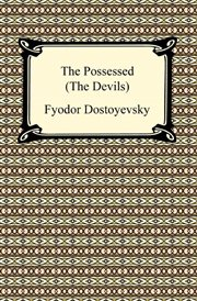 The possessed : or, The devils cover image