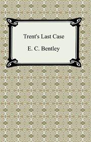 Trent's last case cover image