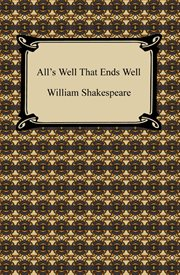 William Shakespeare's All's well that ends well cover image