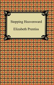 Stepping heavenward ; : and Aunt Jane's hero cover image