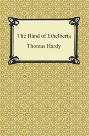 The hand of Ethelberta : a comedy in chapters cover image