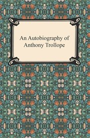 An autobiography of Anthony Trollope cover image