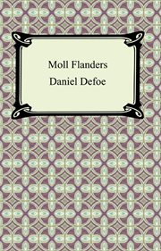 Moll Flanders : an authoritative text : backgrounds and sources, criticism cover image