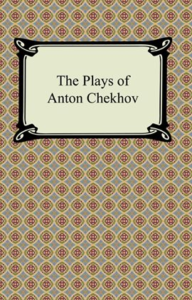 Cover image for The Plays of Anton Chekhov