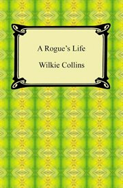 A rogue's life : from his birth to his marriage cover image