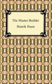 The master builder : and other plays cover image